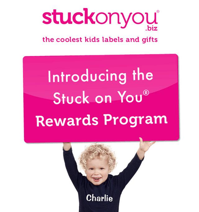 STUCK ON YOU ® REWARDS