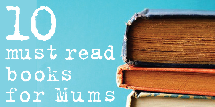 10 Must Read Books for Mums