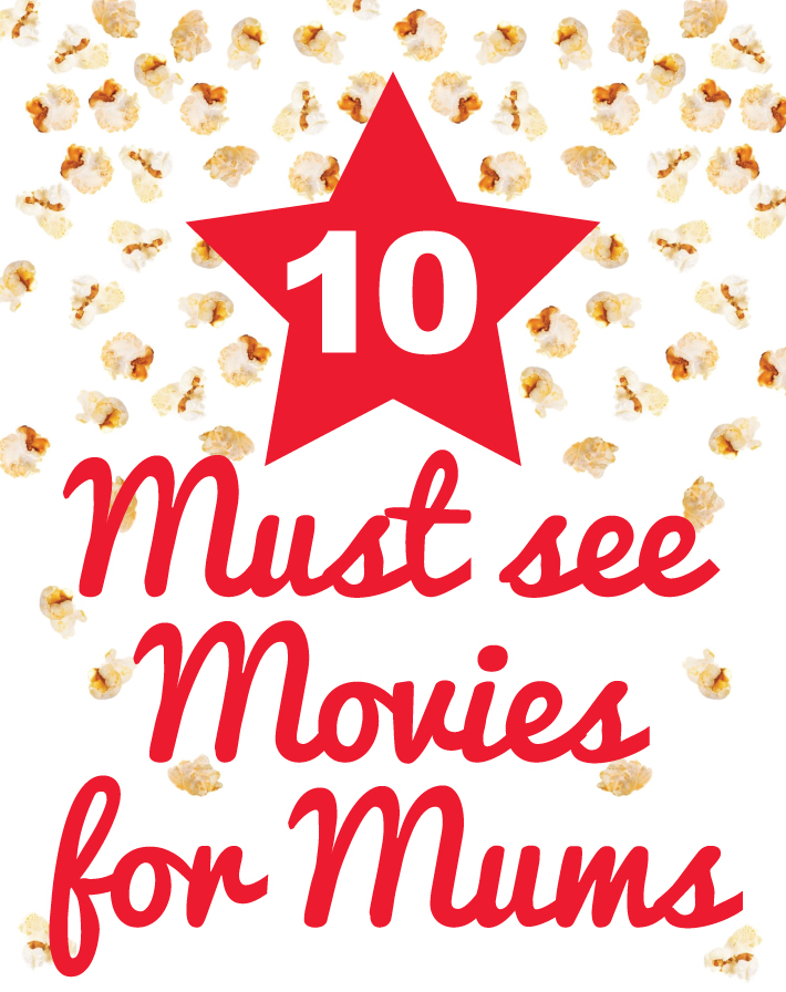 10 Must See Moves for Mums | Stuck on You