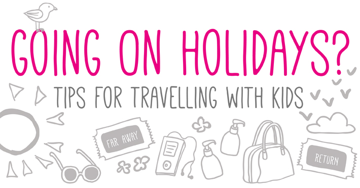 Tips for Travelling with Kids | Stuck on You