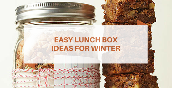 Easy Lunch Box ideas for winter