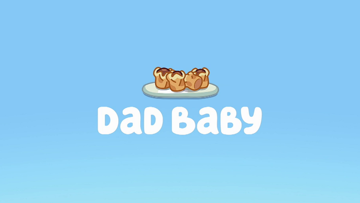 A picture of the Bluey title for Dad Baby
