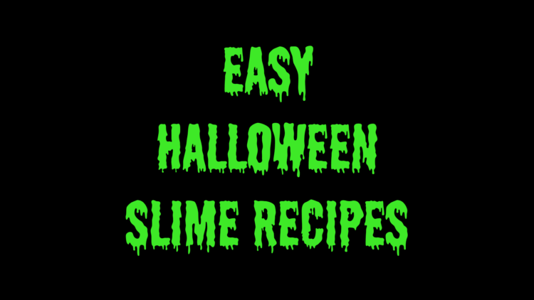 Easy slime recipes for Halloween at home